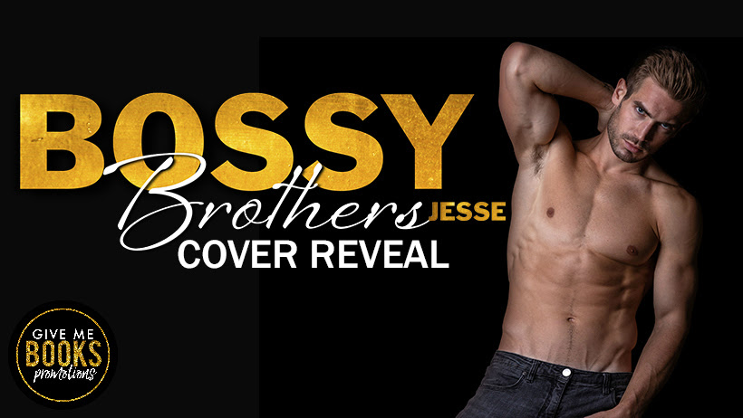 Bossy Brothers: Jesse by J.A. Huss Cover Reveal