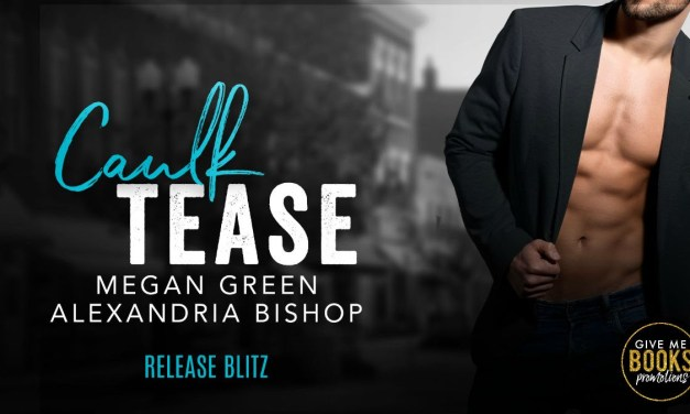 Caulk Tease by Megan Green & Alexandria Bishop Release Blitz