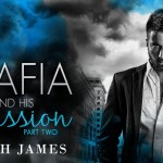 The Mafia and His Obsession: Part Two by Lylah James Release Boost