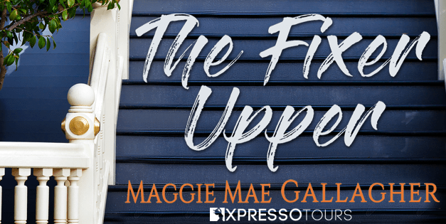 The Fixer Upper by Maggie Mae Gallagher Cover Reveal
