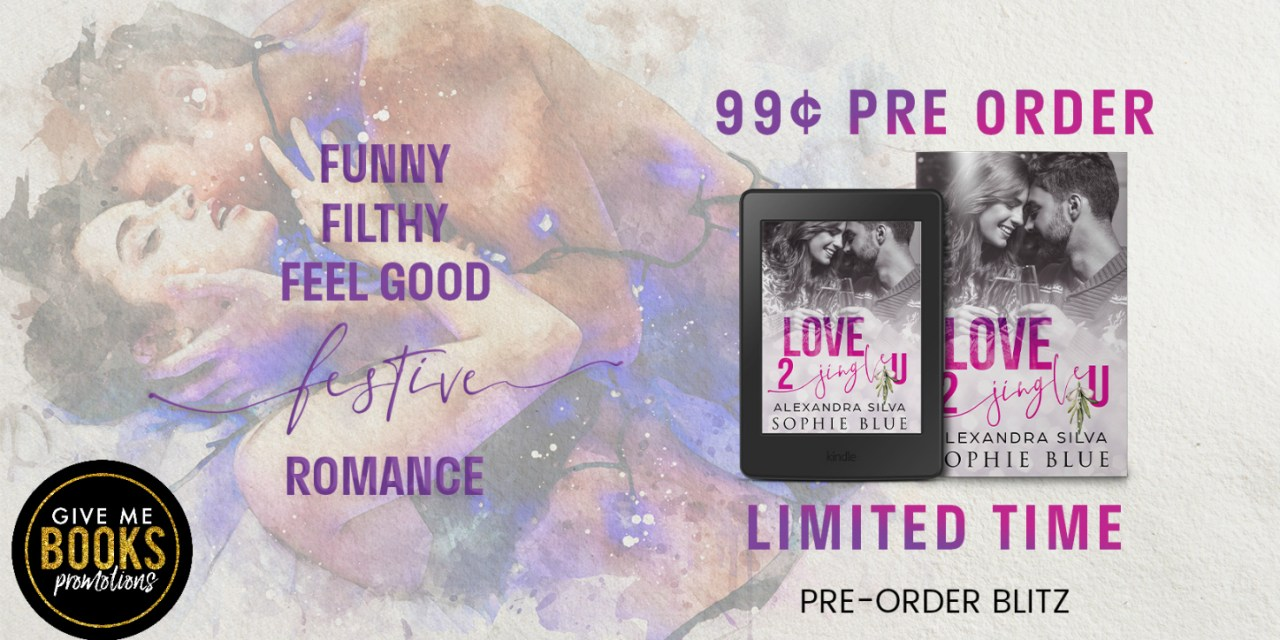 Love 2 Jingle U by Alexandra Silva & Sophie Blue Pre-Order Blitz