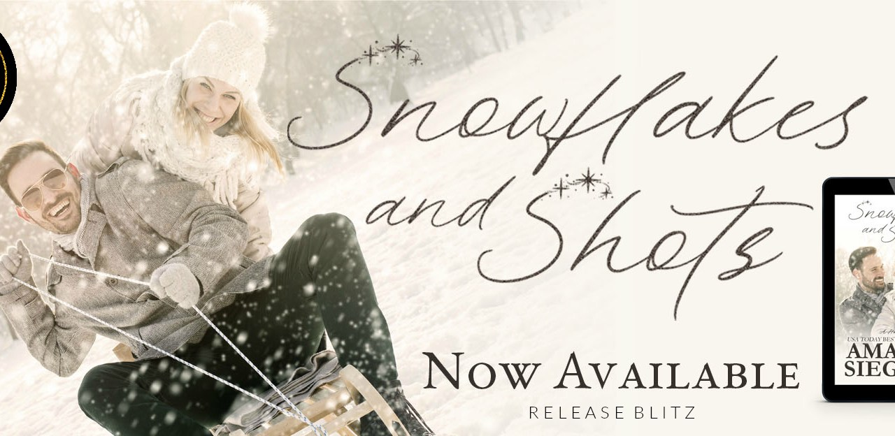 Snowflakes and Shots by Amanda Siegrist Release Blitz