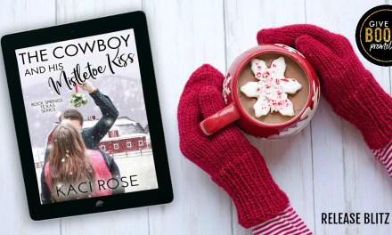 The Cowboy and His Mistletoe Kiss by Kaci Rose Release Blitz