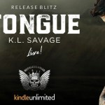 Tongue by K.L. Savage Release Blitz