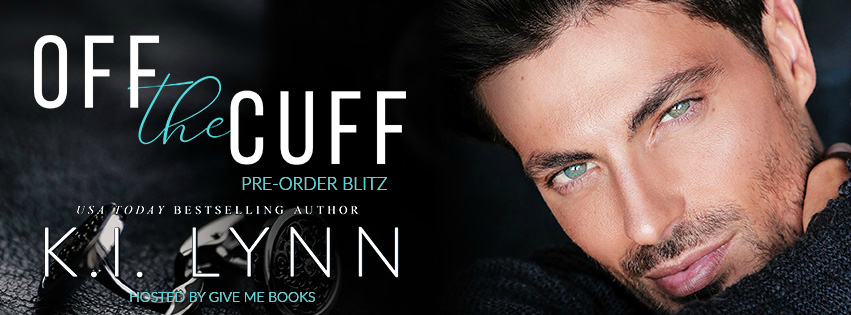 Off the Cuff by K.I. Lynn Pre Order Blitz