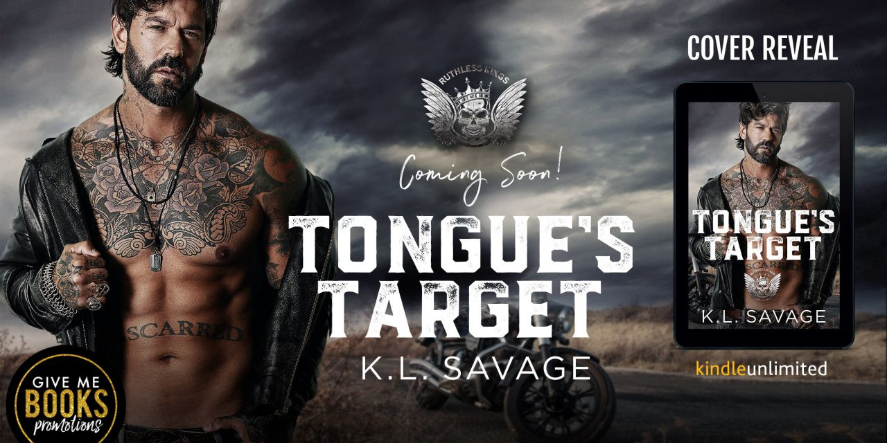 Tongue's Target by K.L. Savage Cover Reveal