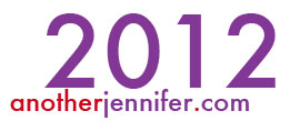 2012 anotherjennifer.com