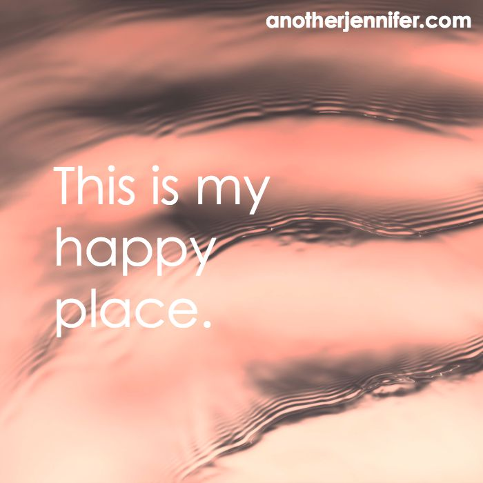 this is my happy place | anotherjennifer.com