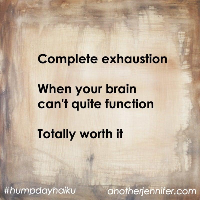 complete exhaustion haiku