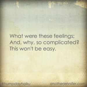 Hump Day Haiku: These Feelings