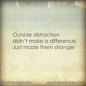 Hump Day Haiku: Outside Distraction