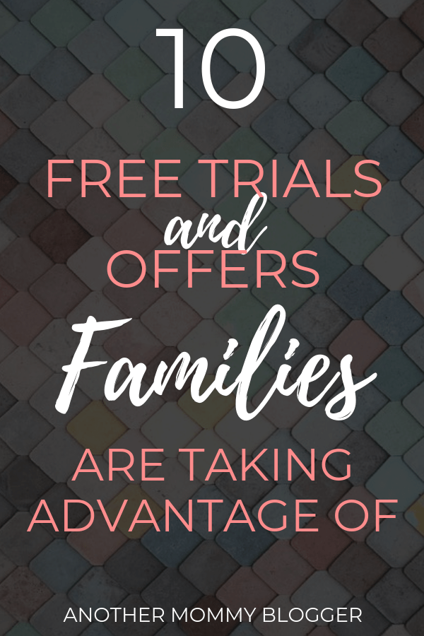 10 Free Trials Families Need To Try