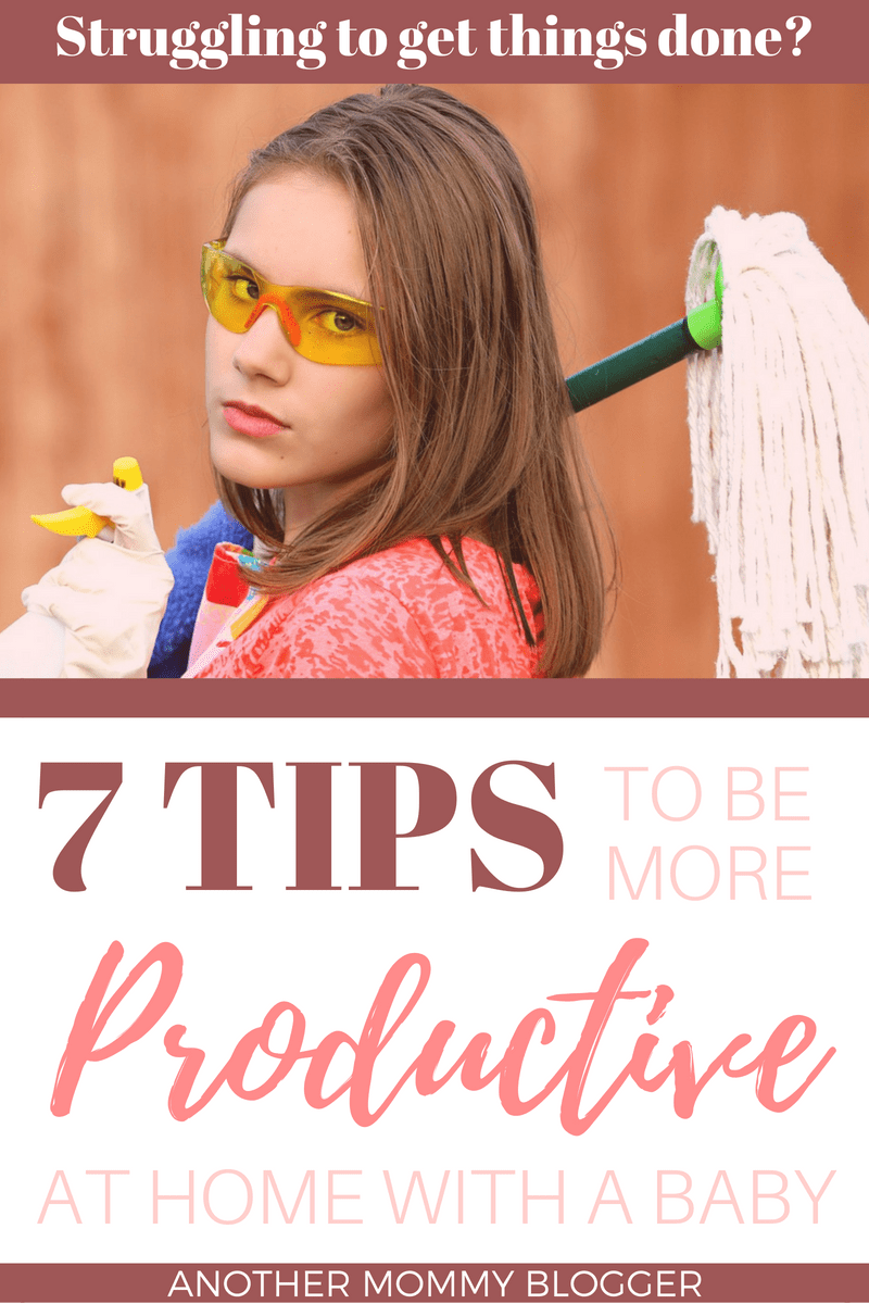 7 Tips To Be More Productive At Home With A Baby