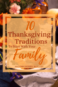 10 Thanksgiving Traditions To Start With Your Family
