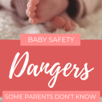 Baby Safety: 6 Dangers Some Parents Don't Know
