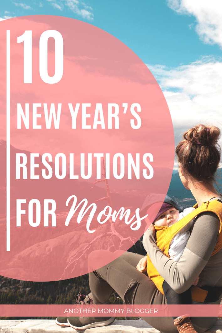 Try these New Years resolutions for moms. Ten ways to be a better mom this year. #mom #parenting