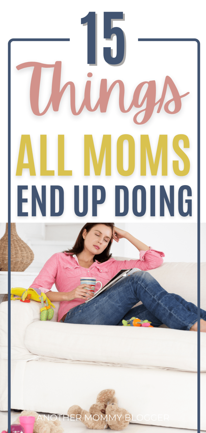 This is a list of things all moms do even if they said they never would. #motherhood