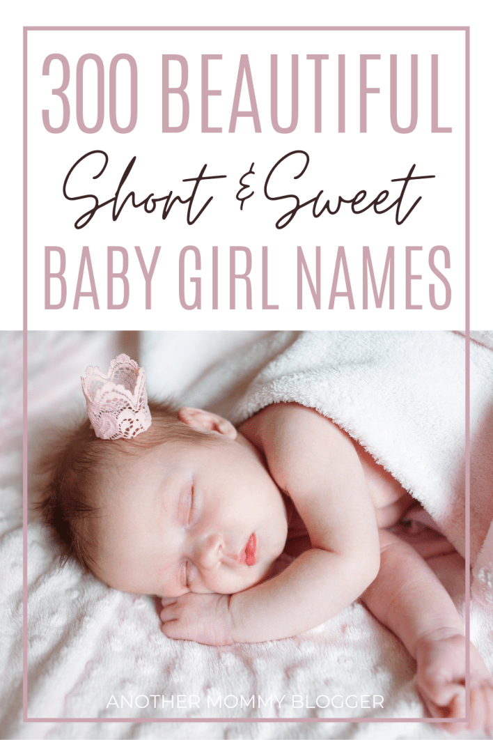 Looking for a baby girl names list of sweet and short girl names with meaning? This is the one! You'll find 300 beautiful and unique 2 - 4 letter girl names on this list.