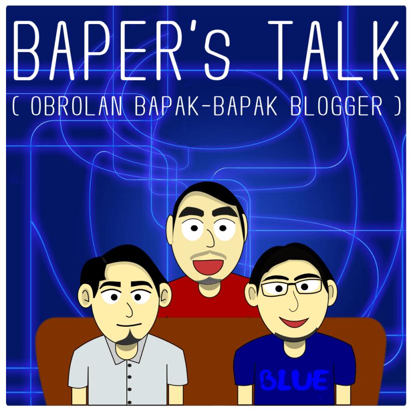 bapers talk bapak blogger ngomongin kehidupan keluarga