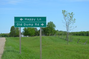Turn left for Happy Lane, turn right for Old Dump Road.