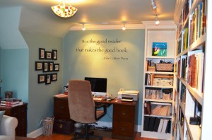 """My sister in-law Cary's beautiful home library. """"It is the god reader that makes the good book."""""""