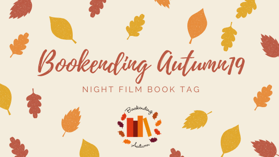 BOOKENDING AUTUMN 2019: NIGHT FILM BOOK TAG