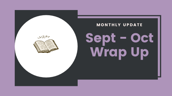 September and October Wrap Up