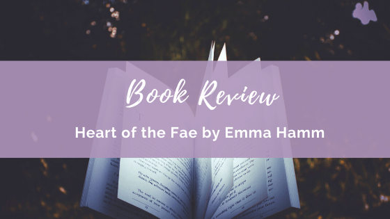 Book Review: Heart of the Fae by Emma Hamm