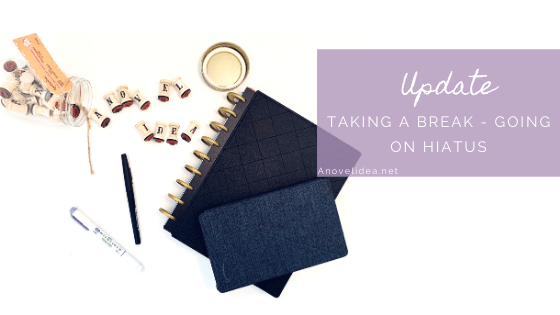Taking A Break – Going on Hiatus