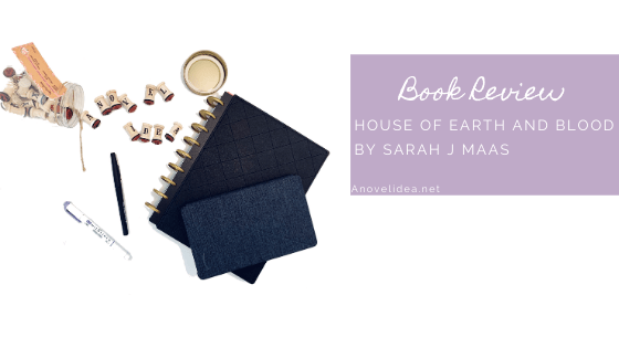 House of Earth and Blood by Sarah J Maas – Book Review