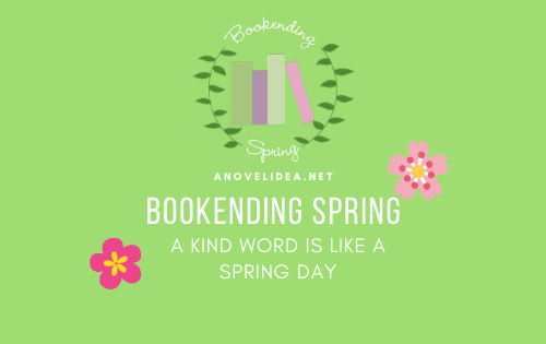 Bookending Spring: A kind word is like a spring day