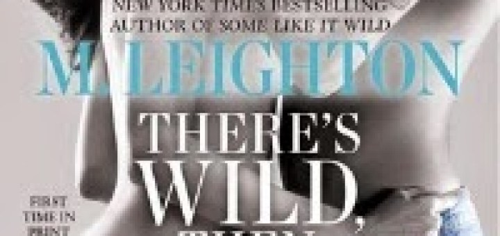 M. Leighton – There's Wild, Then There's You