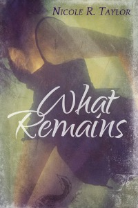Nicole R. Taylor – What Remains