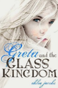 Chloe Jacobs – Greta and the Glass Kingdom