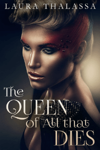 Laura Thalassa – The Queen of All that Dies