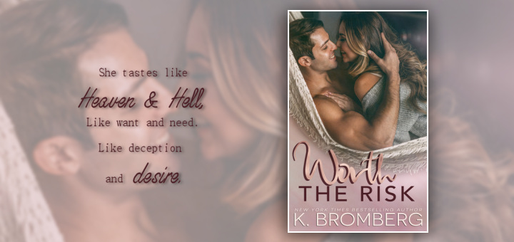 K. Bromberg – Worth the Risk