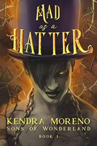 Kendra Moreno – Mad as a Hatter