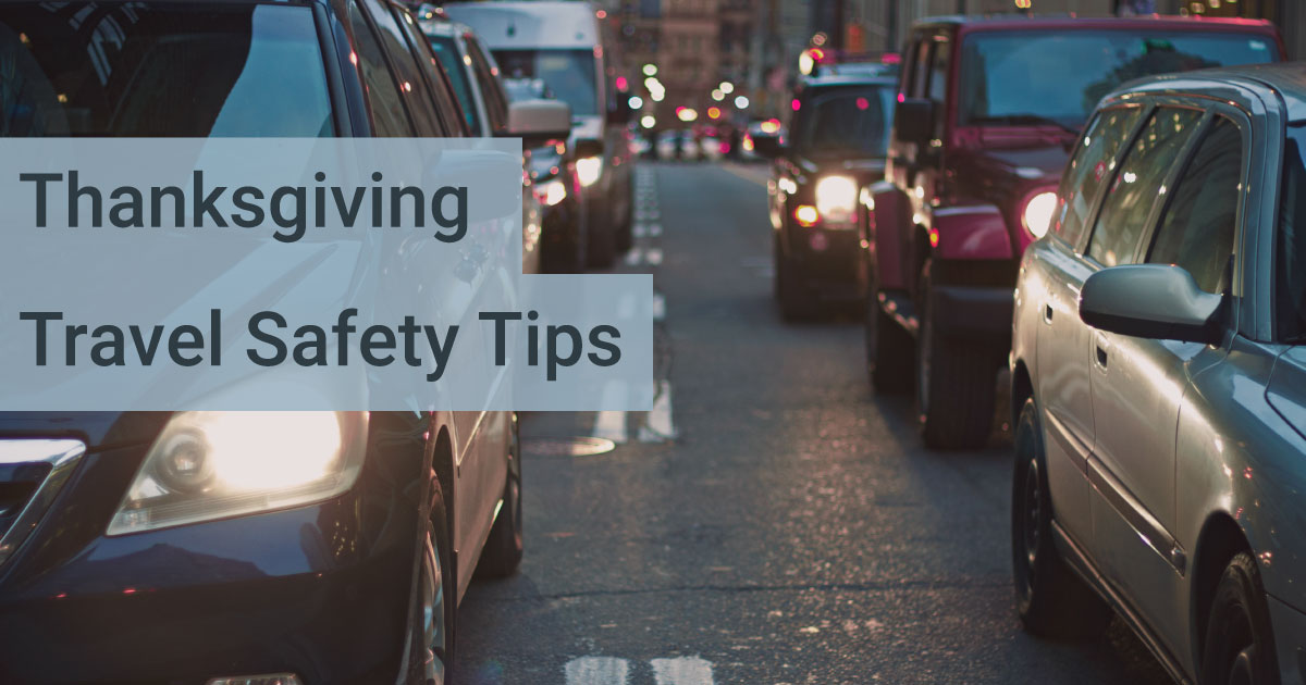 Thanksgiving Travel Safety Tips For The Holiday Weekend Dale E Anstine