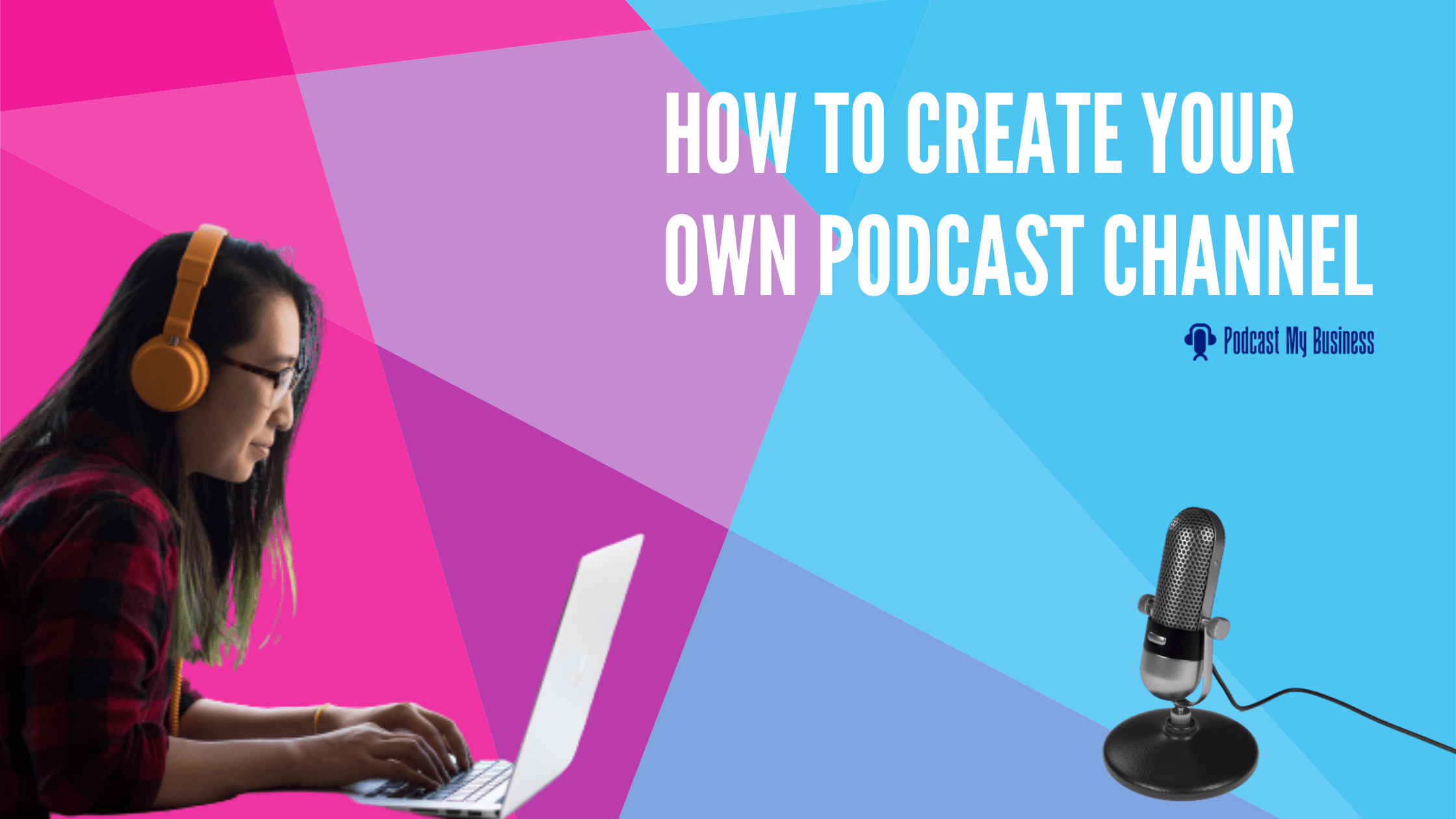 How_to_Create_Your_Own_Podcast_Channel_banner