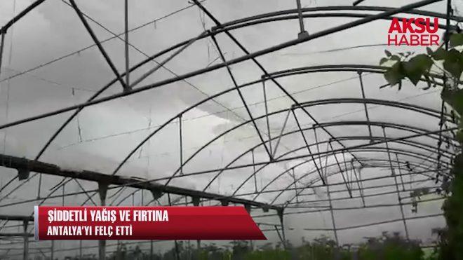 Şiddetli yağış ve fırtına Antalya'yı felç etti...