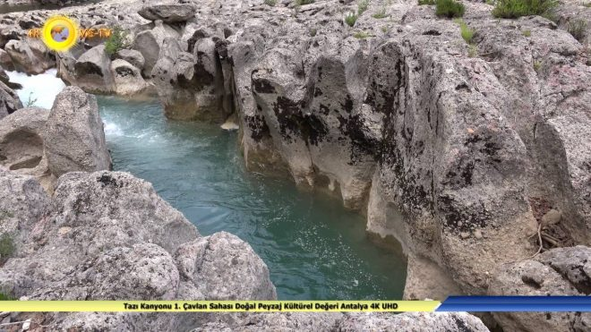 Tazı Kanyonu 1. Çavlan Sahası Doğal Peyzaj Kültürel Değeri Antalya 4K UHD