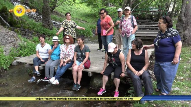 Doğayı Yaşamı Ve Dostluğu Sevenler Gurubu Karaağaç Su Kaynakları Gezisi 4K UHD