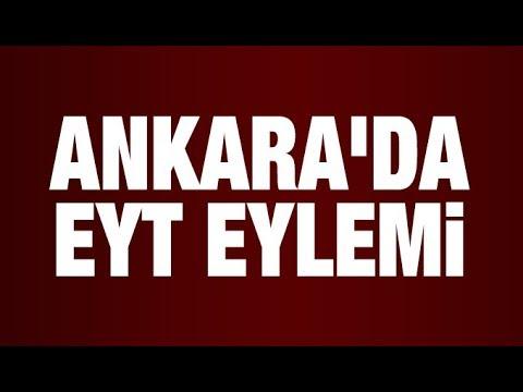 Ankara'da EYT eylemi (Emeklilikte yaşa takılanlar haberleri)
