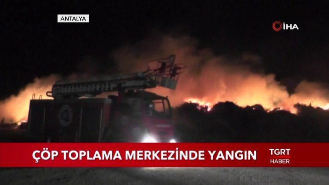 Antalya'da Çöp Toplama Merkezinde Kokutan Yangın