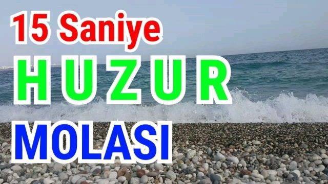 15 Saniye Huzur Molası - Antalya Konyaaltı Plajı Dalga Sesi Deniz Manzarası Tatil Gezi