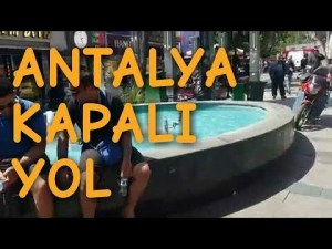 Antalya Kapalı Yol Yürüyüş Videosu 2 - Antalya Merkez Şehir İçi Gezi Tatil Tur