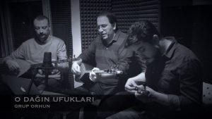 """Grup ORHUN & Ali Aksoy -O DAĞIN UFUKLARI """"Kayıt Arası- Kayıt Dışı Türküler"""""""
