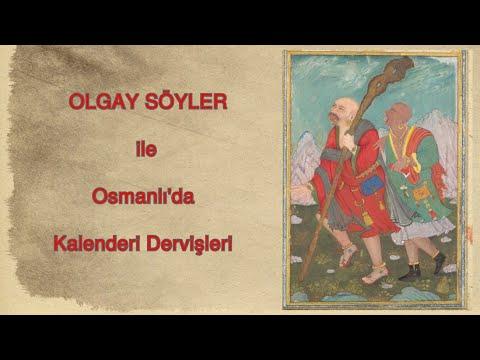 Olgay Söyler ile Osmanlı'da Kalenderi Dervişleri