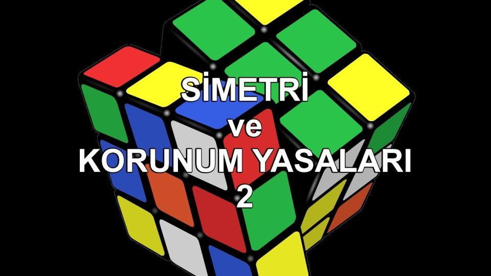 Simetriler ve Korunum Yasaları