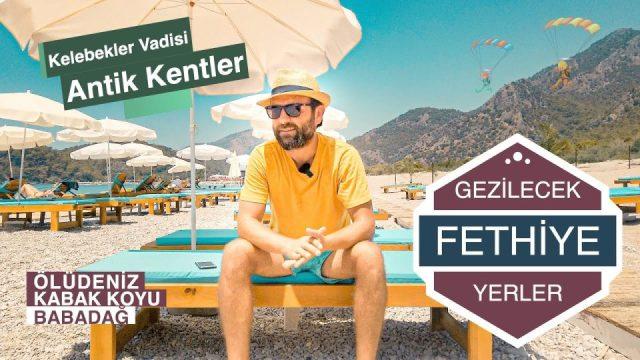 Fethiye'de Gezilecek Yerler - Ölüdeniz, Kabak Koyu, Babadağ, Kelebekler Vadisi, Antik Kentler..